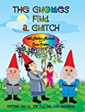 The Gnomes Find a Gnitch, Dee Anderson, 0988371073