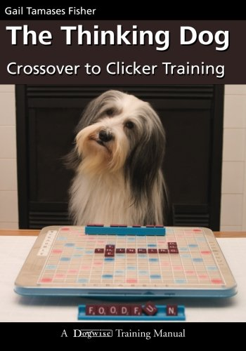 The Thinking Dog: Crossover to Clicker Training (Dogwise Training Manual) PDF
