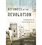 img - for [ { REFUGEES OF THE REVOLUTION: EXPERIENCES OF PALESTINIAN EXILE (STANFORD STUDIES IN MIDDLE EASTERN AND I) } ] by Allan, Diana (AUTHOR) Nov-13-2013 [ Paperback ] book / textbook / text book