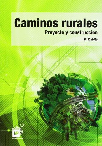 Descargar Libro Caminos Rurales. Proyectos Y Construcción Rafael Dal-re Tenreiro