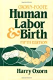 Oxorn-Foote Human Labor and Birth