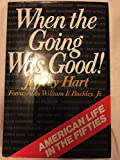 img - for When The Going Was Good-American Life In The Fifties book / textbook / text book