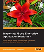 Mastering JBoss Enterprise Application Platform 7 Front Cover