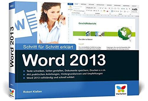 Word 2013: Schritt für Schritt erklärt Broschiert – 26. August 2013 Robert Klaßen Vierfarben 3842100892 Anwendungs-Software