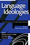 Language Ideologies: Critical Perspectives on the Official English Movement Vol. II : History, Theory, and Policy, , 0805840540