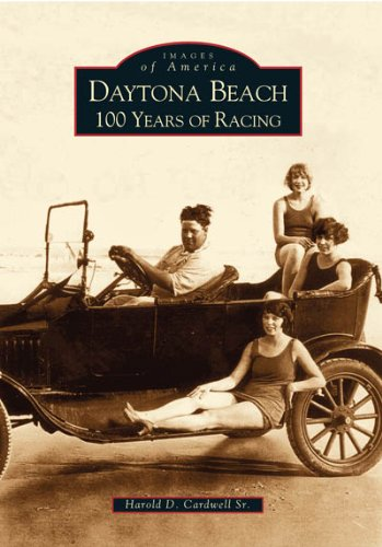 Daytona Beach: 100 Years of Racing (Images of America) (Bill France Sr)