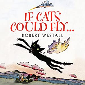 If Cats Could Fly Audiobook