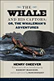 The Whale and His Captors; or, The Whaleman's Adventures (Seafaring America)