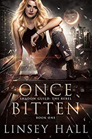 Once Bitten (Shadow Guild: The Rebel Book 1)