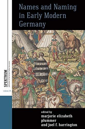 Names and Naming in Early Modern Germany (Spektrum: Publications of the German Studies Association Book 20) por Marjorie Elizabeth Plummer