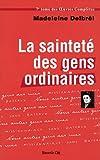 La sainteté des gens ordinaires : Textes missionaires, volume 1