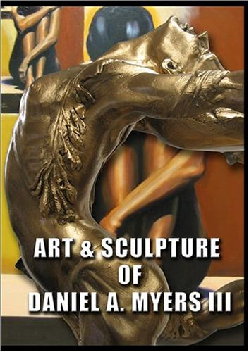 Sculpture Myers - Art & Sculpture Of Daniel A. Myers III by John Campbell