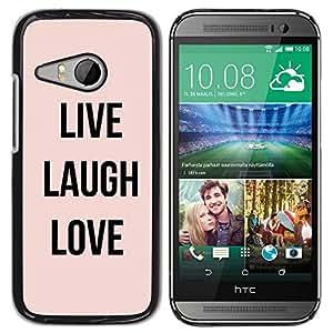 Live Laugh Love Peach Texto motivación - Metal de aluminio y de plástico duro Caja del teléfono - Negro - HTC ONE MINI 2 / M8 MINI