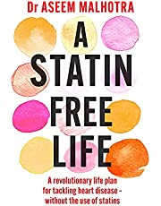 A Statin-Free Life: A revolutionary life plan for tackling heart disease – without the use of statins