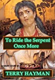 img - for To Ride the Serpent Once More book / textbook / text book