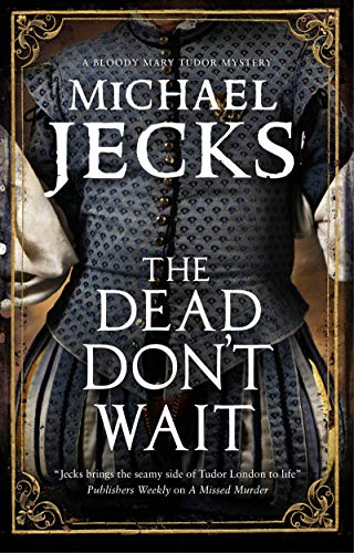 The Dead Don't Wait (A Bloody Mary Mystery Book 4) (1550 Series)