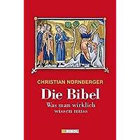 Die Bibel: Was man wirklich wissen muss