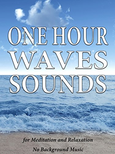 One Hour Waves Sounds for Meditation and Relaxation - No Background Music