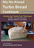 My No-Knead Turbo Bread Cookbook (Introducing Hands-Free Technique) (B&W Version): From the kitchen of Artisan Bread with Steve by Steve Gamelin (2014-12-15)