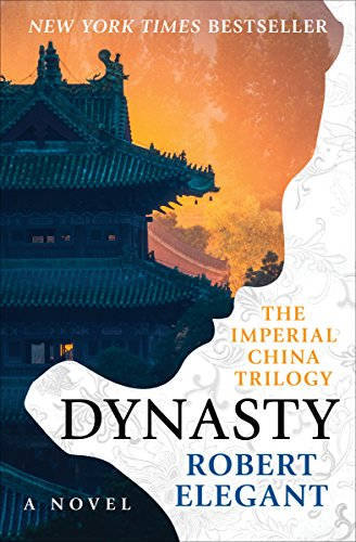 (Dynasty: A Novel (The Imperial China Trilogy Book 3))