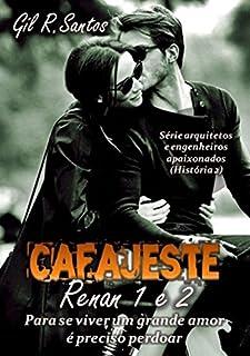 Cafajeste Renan 1 e 2 (Volume único) (Arquiteto e engenheiros apaixonados)