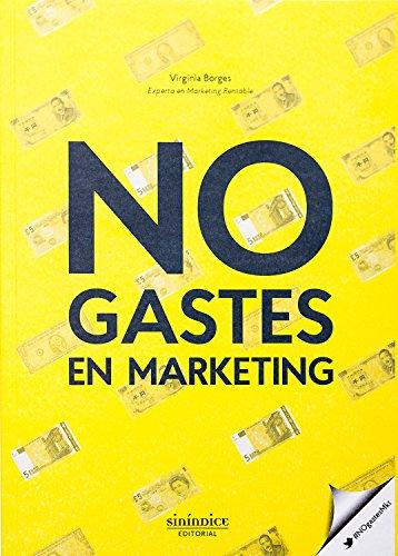 Descargar Libro No Gastes En Marketing Virginia Borges