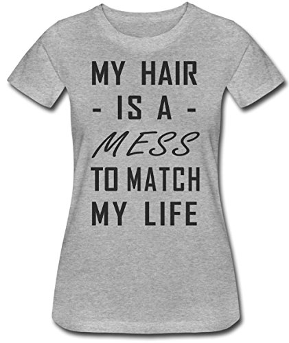 My Hair Is A MESS To Match My Life Women's T-Shirt
