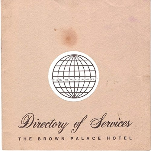 Directory of Services: The Brown Palace Hotel, Denver, Colorado ()