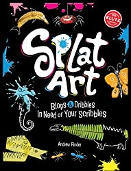 Splat Art: Blops & Dribbles in Need of Your Scribbles