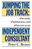 Jumping the Job Track, Peter C. Brown, 0517881578