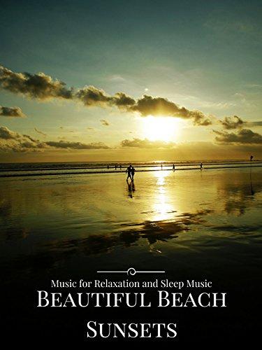 Beautiful Beach Sunsets Music fo...