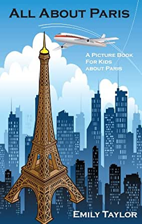 Children S Book About Paris A Kids Picture Book About
