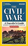 img - for National Geographic The Civil War: A Traveler's Guide (National Geographic Blue & Gray Education Society) book / textbook / text book
