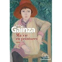 Ma vie en peinture (Du monde entier) (French Edition)