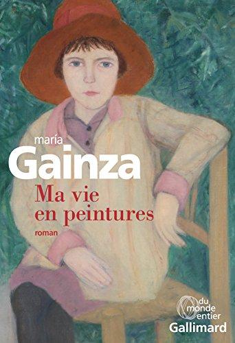 Ma vie en peinture (Du monde entier) (French Edition) by [Gainza, María]