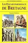 Les enclos paroissiaux de Bretagne par Pelletier