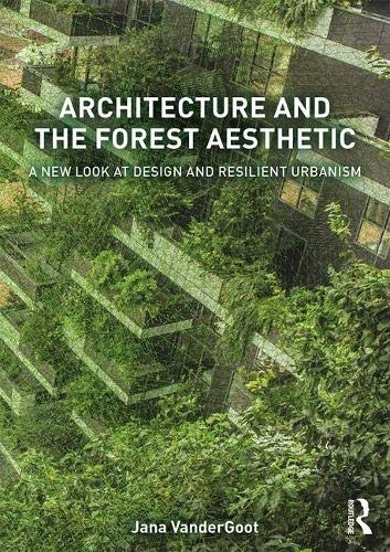 Architecture and the Forest Aesthetic: A New Look at Design and Resilient ()