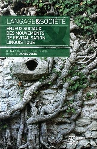 Livre Langage & société, N° 145, 3e trimestre 2013 : Enjeux sociaux des mouvements de revitalisation linguistique epub, pdf