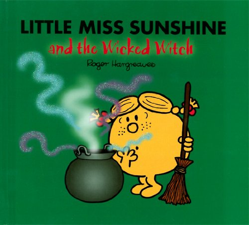 Little Miss Sunshine and the Wicked Witch (Mr. Men and Little Miss)