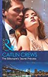 The Billionaire's Secret Princess (Scandalous Royal Brides)