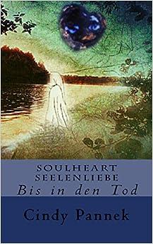 Soulheart Seelenliebe: Bis in den Tod: Volume 1