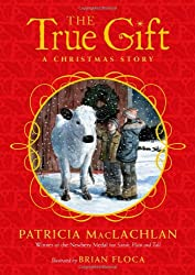 The True Gift: A Christmas Story[ THE TRUE GIFT: A CHRISTMAS STORY ] by MacLachlan, Patricia (Author ) on Oct-06-2009 Hardcover