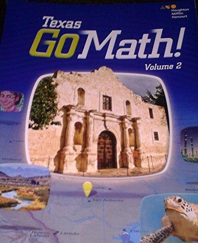 Houghton Mifflin Harcourt Go Math! Texas: Student Edition, Volume 2 Grade 4 2015