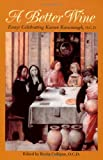 img - for A Better Wine: Essays Celebrating Kieran Kavanaugh O.C.D. (Carmelite Studies) book / textbook / text book