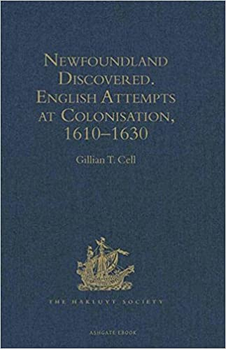 Newfoundland Discovered: English Attempts at Colonisation, 1610–1630 (Hakluyt Society, Second Series)