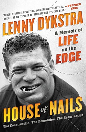 [House of Nails]{House of Nail}(Lenny Dykstra House of Nails)Lenny Dykstra