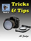 Tricks & Tips! (Finely Focused Photography Books) (Volume 9)