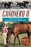 img - for Ca onero II:: The Rags to Riches Story of the Kentucky Derby's Most Improbable Winner (Sports) book / textbook / text book
