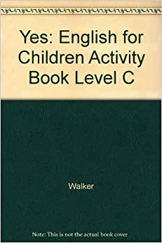 Yes: English for Children Activity Book Level C