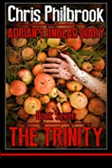 The Trinity: Adrian' Undead Diary Book Seven (Adrian's Undead Diary) (Volume 7)